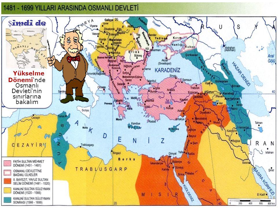 Osmanlı Devleti'nin sınırlarına bakalım