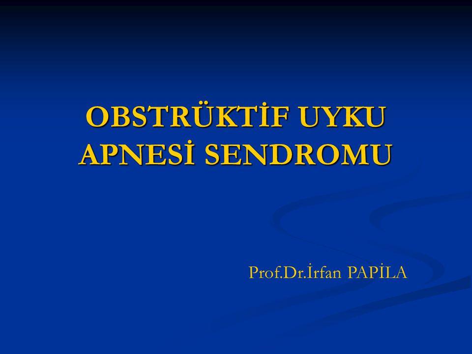 OBSTRÜKTİF UYKU APNESİ SENDROMU