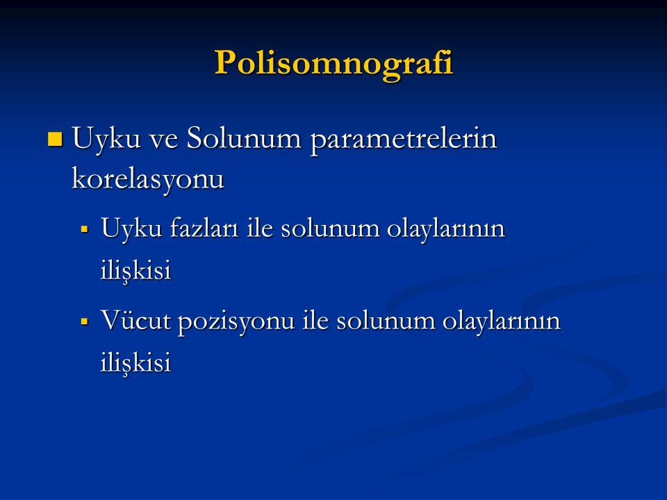 Polisomnografi Uyku ve Solunum parametrelerin korelasyonu
