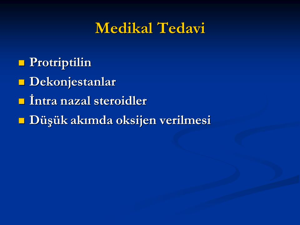 Medikal Tedavi Protriptilin Dekonjestanlar İntra nazal steroidler