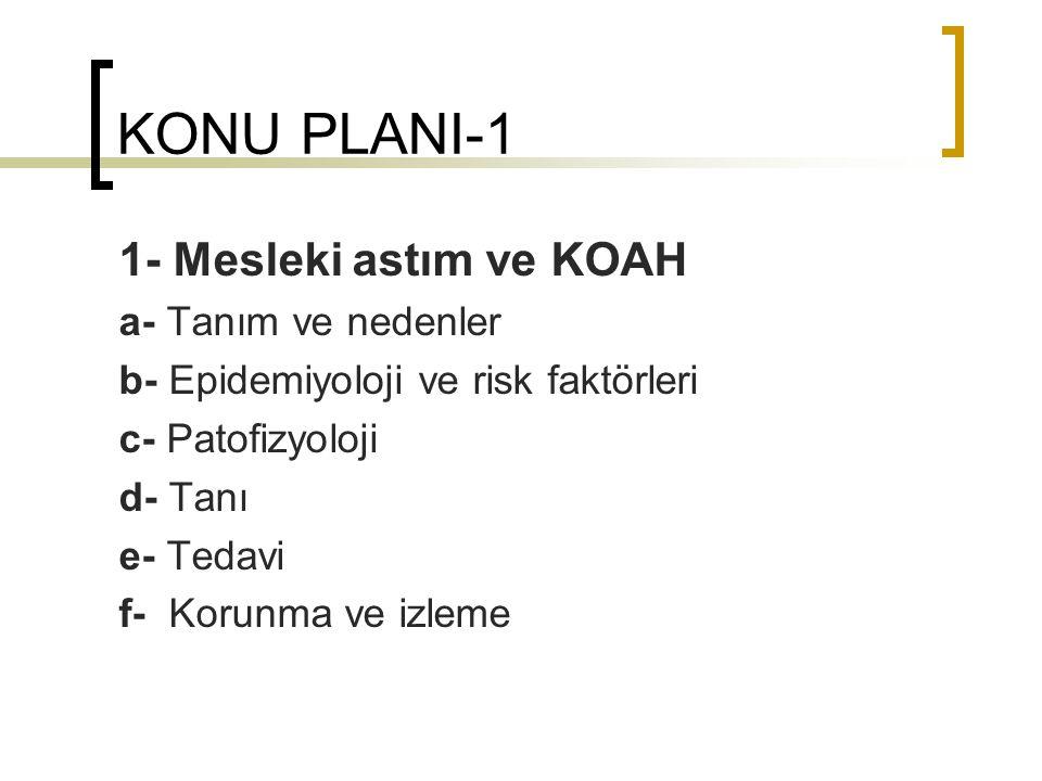 KONU PLANI-1 1- Mesleki astım ve KOAH a- Tanım ve nedenler