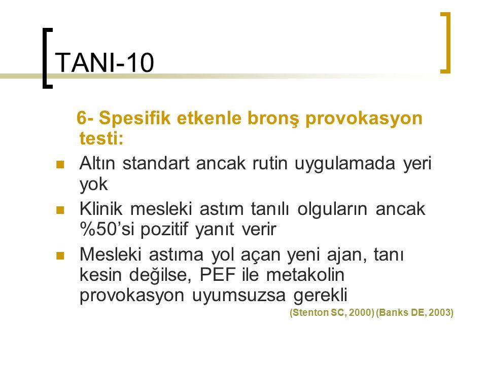 TANI-10 6- Spesifik etkenle bronş provokasyon testi: