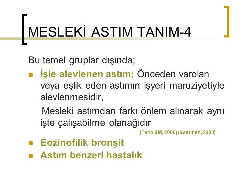MESLEKİ ASTIM TANIM-4 Bu temel gruplar dışında;