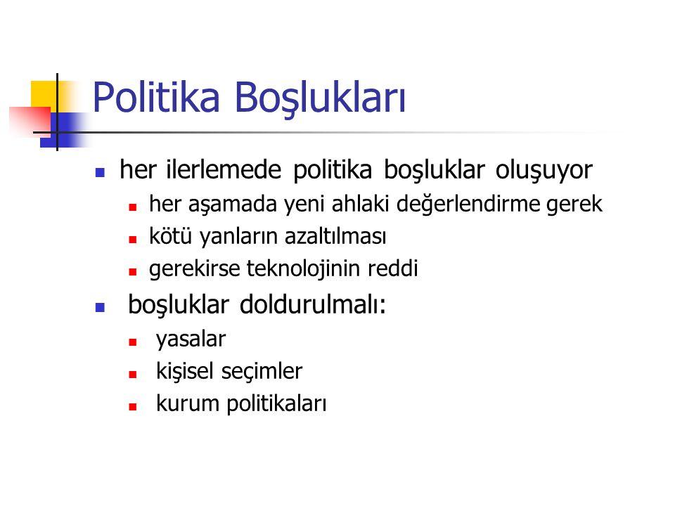 Politika Boşlukları her ilerlemede politika boşluklar oluşuyor
