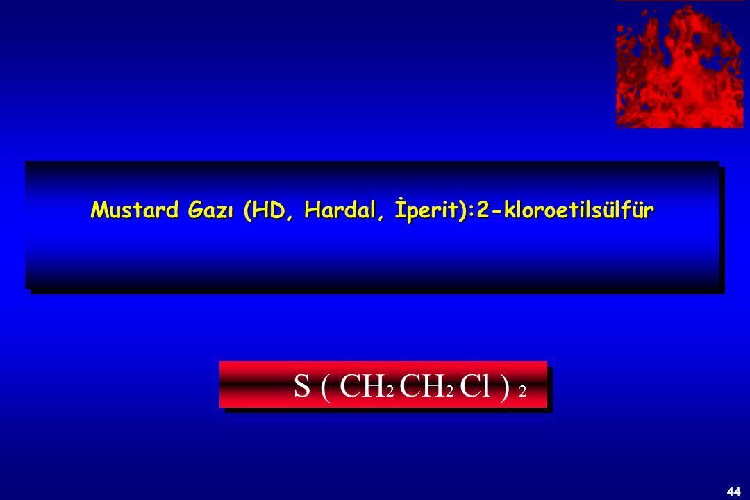 Mustard Gazı (HD, Hardal, İperit):2-kloroetilsülfür