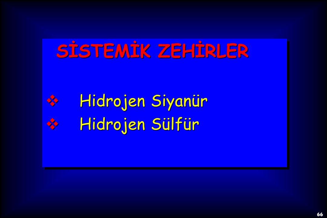 SİSTEMİK ZEHİRLER Hidrojen Siyanür Hidrojen Sülfür