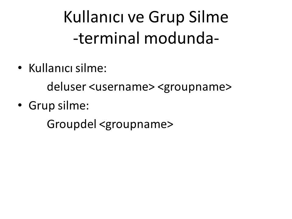 Kullanıcı ve Grup Silme -terminal modunda-