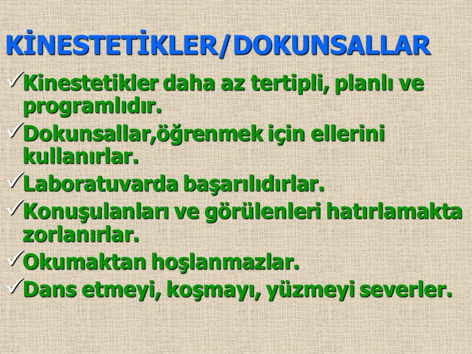 KİNESTETİKLER/DOKUNSALLAR