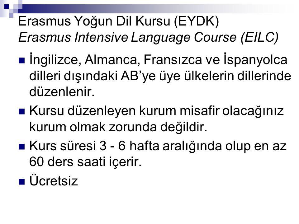 Erasmus Yoğun Dil Kursu (EYDK) Erasmus Intensive Language Course (EILC)