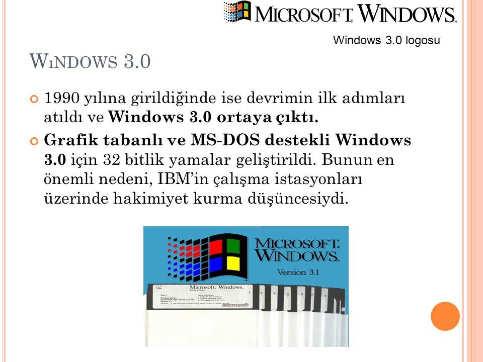 Wındows 3.0 Windows 3.0 logosu. 1990 yılına girildiğinde ise devrimin ilk adımları atıldı ve Windows 3.0 ortaya çıktı.