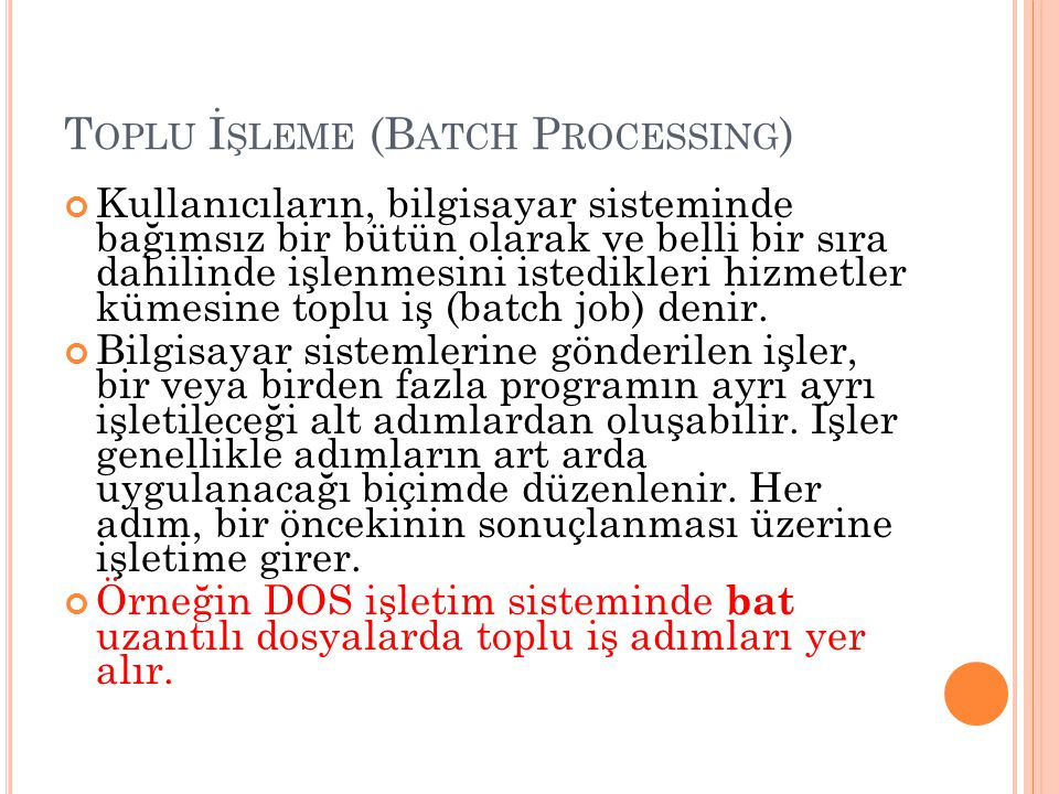 Toplu İşleme (Batch Processing)