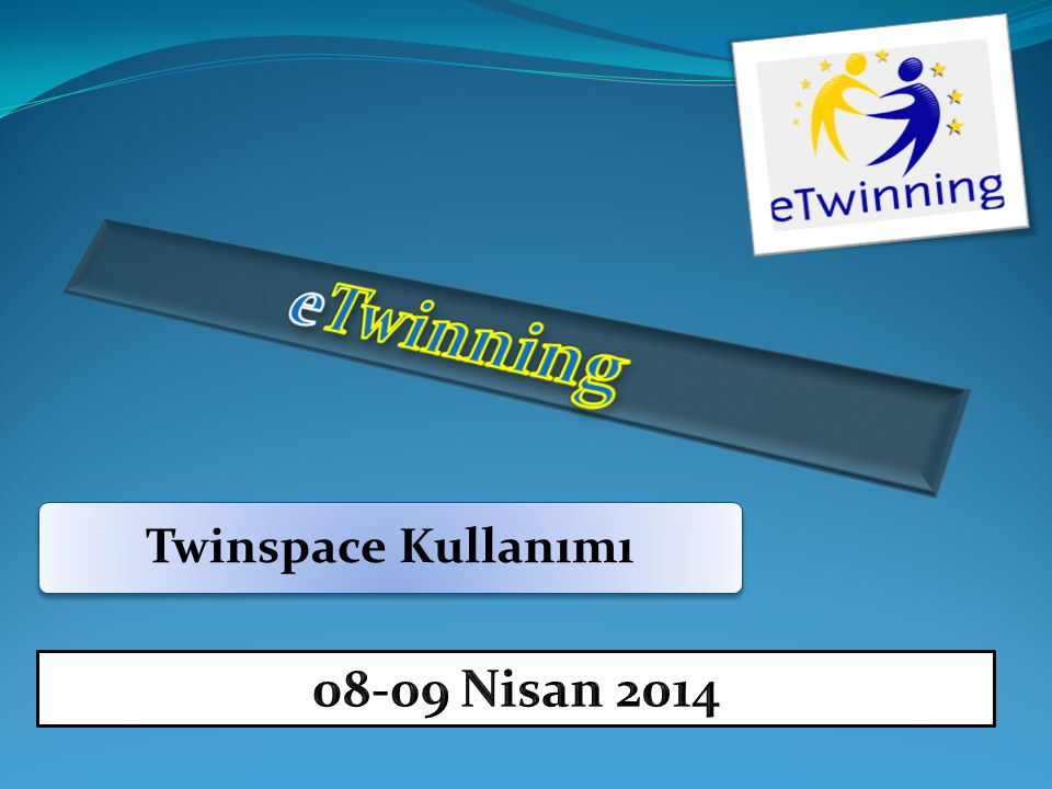 eTwinning Twinspace Kullanımı 08-09 Nisan 2014