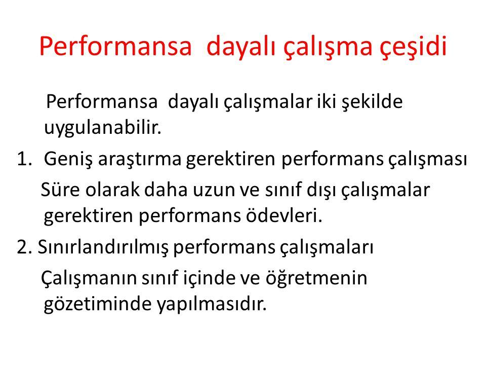 Performansa dayalı çalışma çeşidi