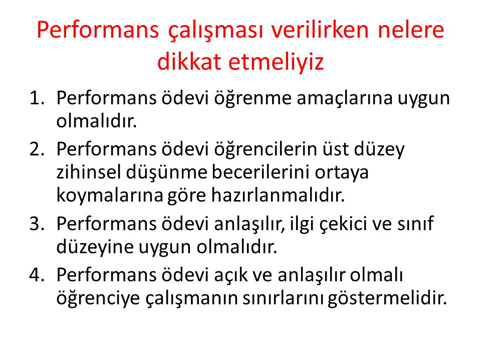 Performans çalışması verilirken nelere dikkat etmeliyiz