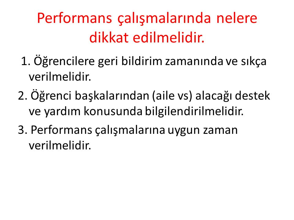 Performans çalışmalarında nelere dikkat edilmelidir.