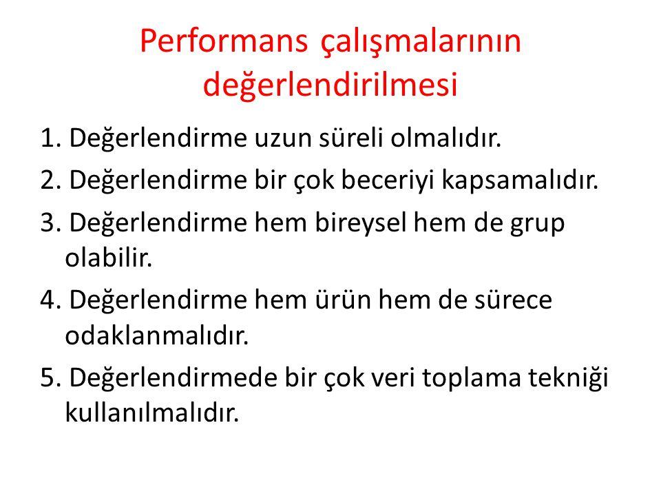 Performans çalışmalarının değerlendirilmesi