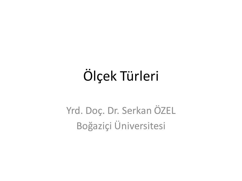 Yrd. Doç. Dr. Serkan ÖZEL Boğaziçi Üniversitesi