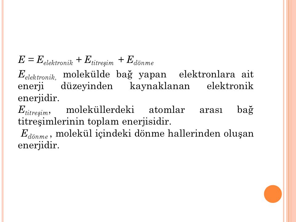 E = Eelektronik + Etitreşim + Edönme
