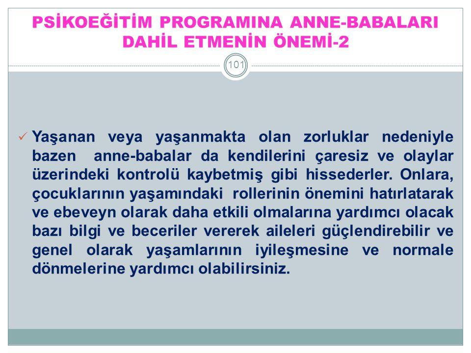 PSİKOEĞİTİM PROGRAMINA ANNE-BABALARI DAHİL ETMENİN ÖNEMİ-2