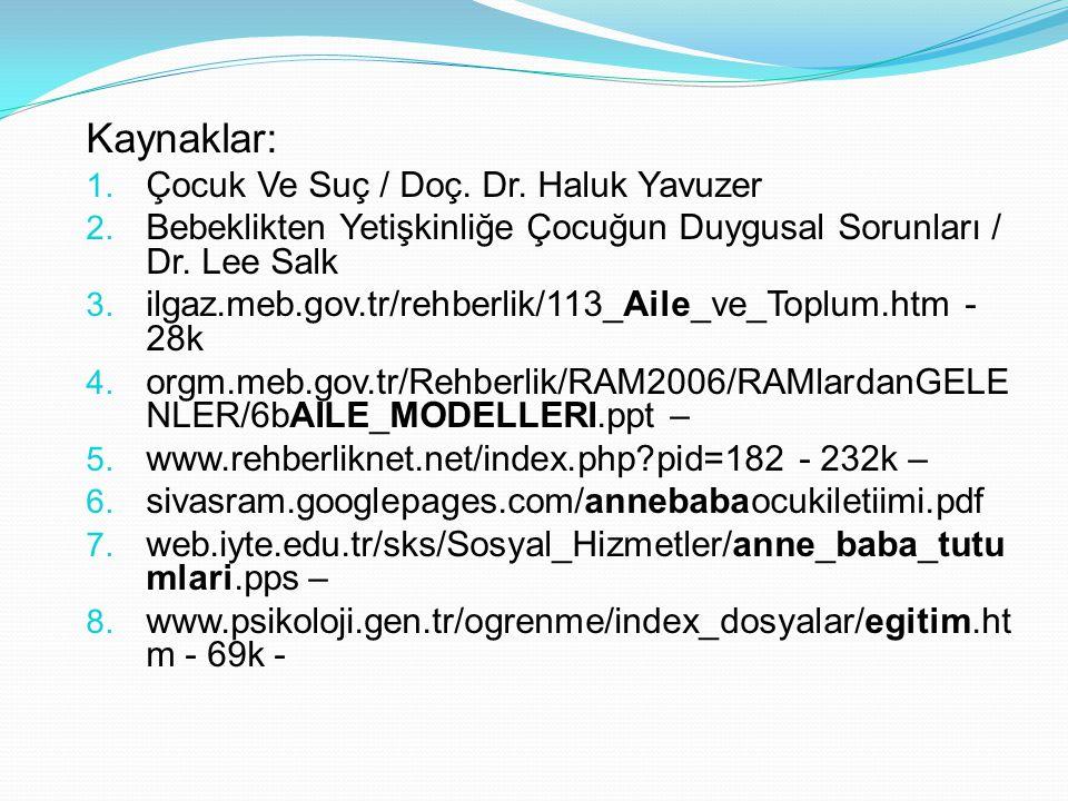 Kaynaklar: Çocuk Ve Suç / Doç. Dr. Haluk Yavuzer