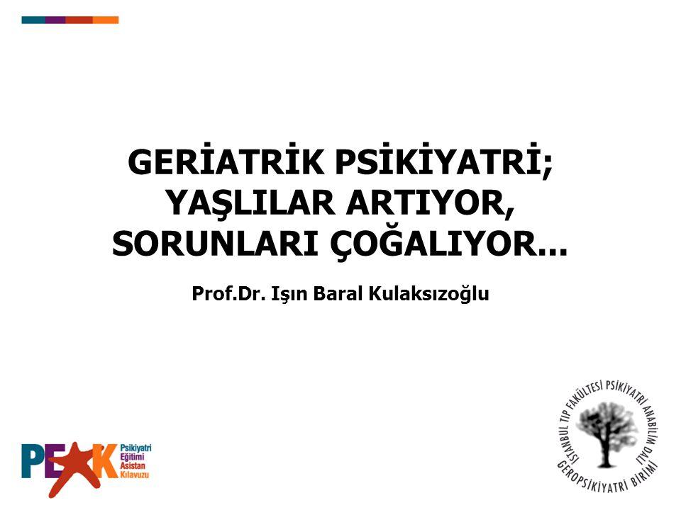 GERİATRİK PSİKİYATRİ; YAŞLILAR ARTIYOR, SORUNLARI ÇOĞALIYOR...