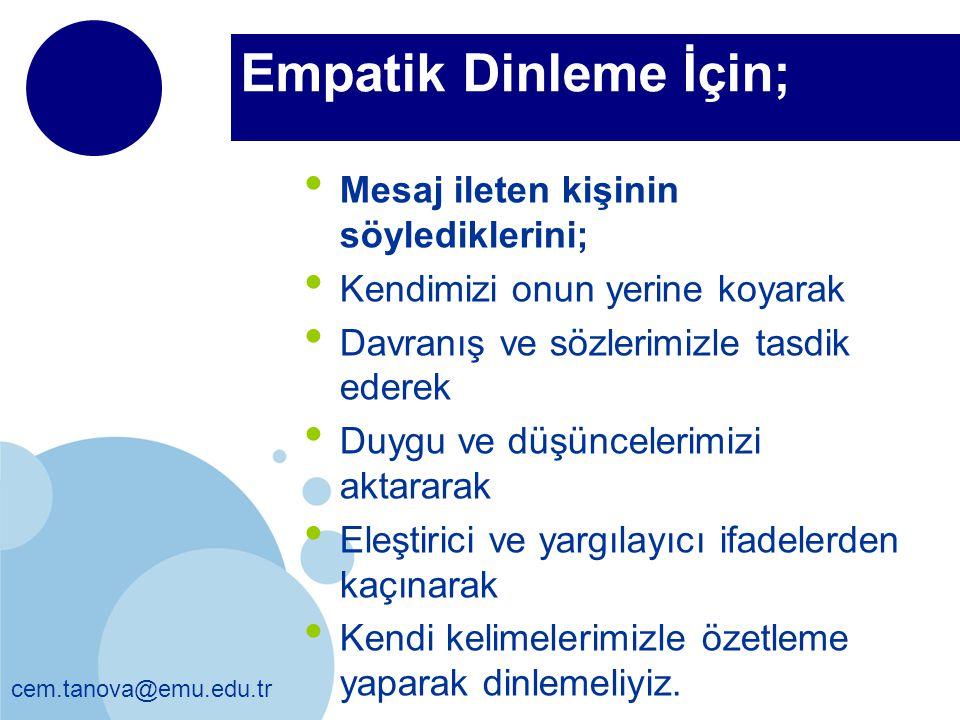 Empatik Dinleme İçin; Mesaj ileten kişinin söylediklerini;