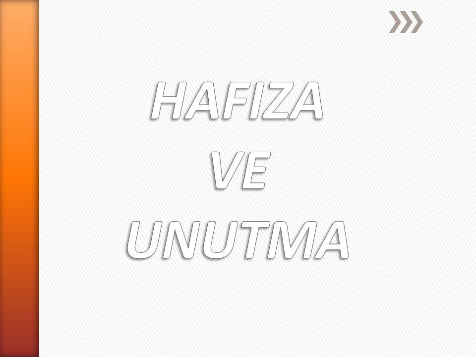 HAFIZA VE UNUTMA