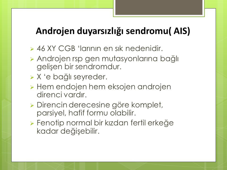 Androjen duyarsızlığı sendromu( AIS)