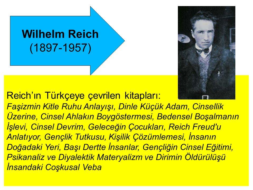 Wilhelm Reich (1897-1957) Reich'ın Türkçeye çevrilen kitapları: