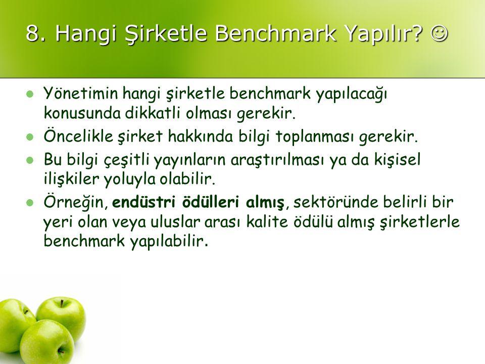8. Hangi Şirketle Benchmark Yapılır 