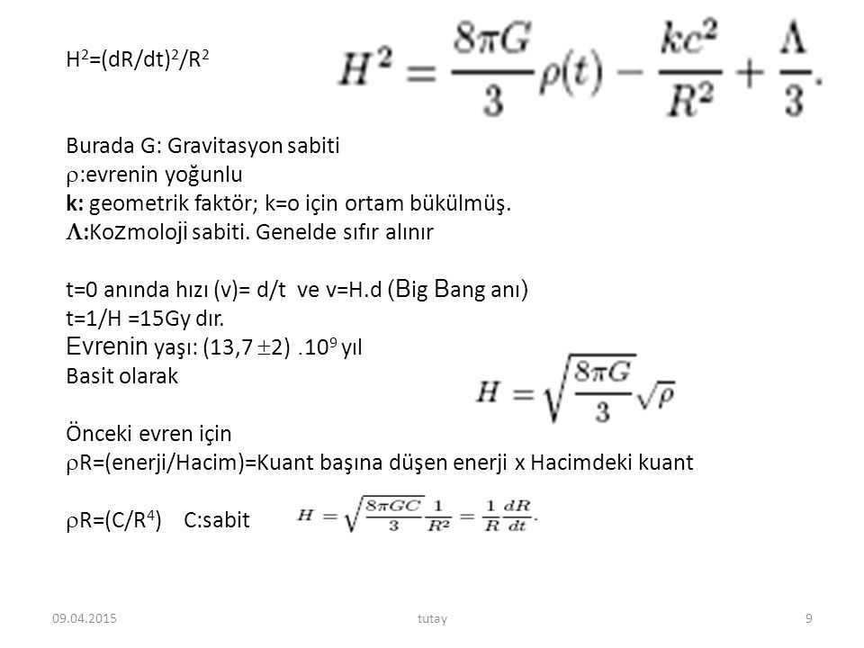 Burada G: Gravitasyon sabiti :evrenin yoğunlu