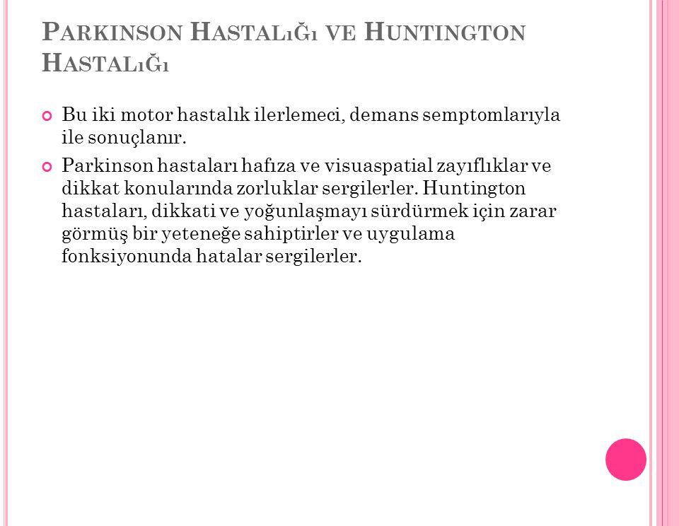 Parkinson Hastalığı ve Huntington Hastalığı