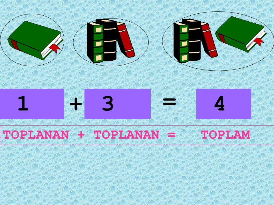 = 1 + 3 4 TOPLANAN + TOPLANAN = TOPLAM