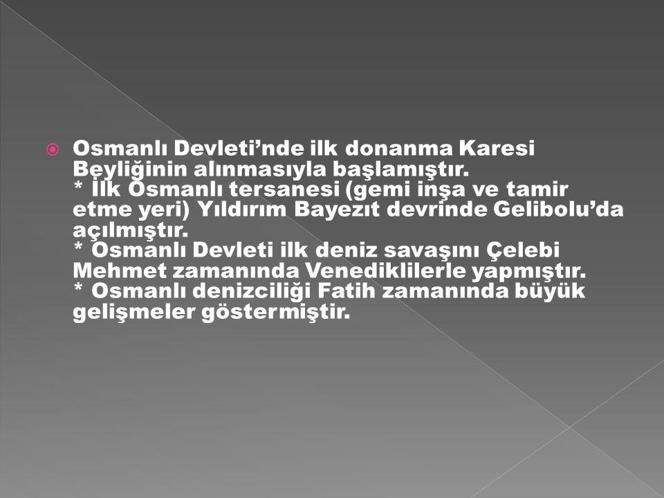 Osmanlı Devleti'nde ilk donanma Karesi Beyliğinin alınmasıyla başlamıştır.