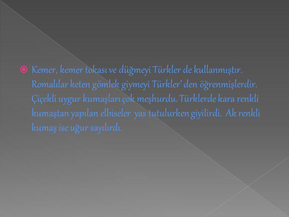 Kemer, kemer tokası ve düğmeyi Türkler de kullanmıştır