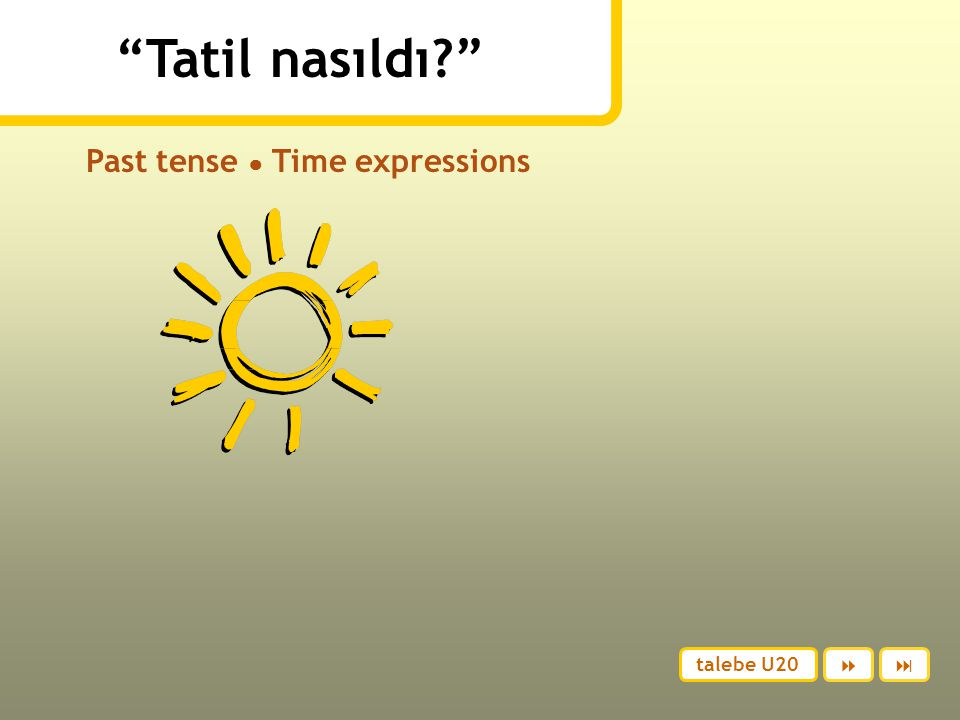 Past tense ● Time expressions