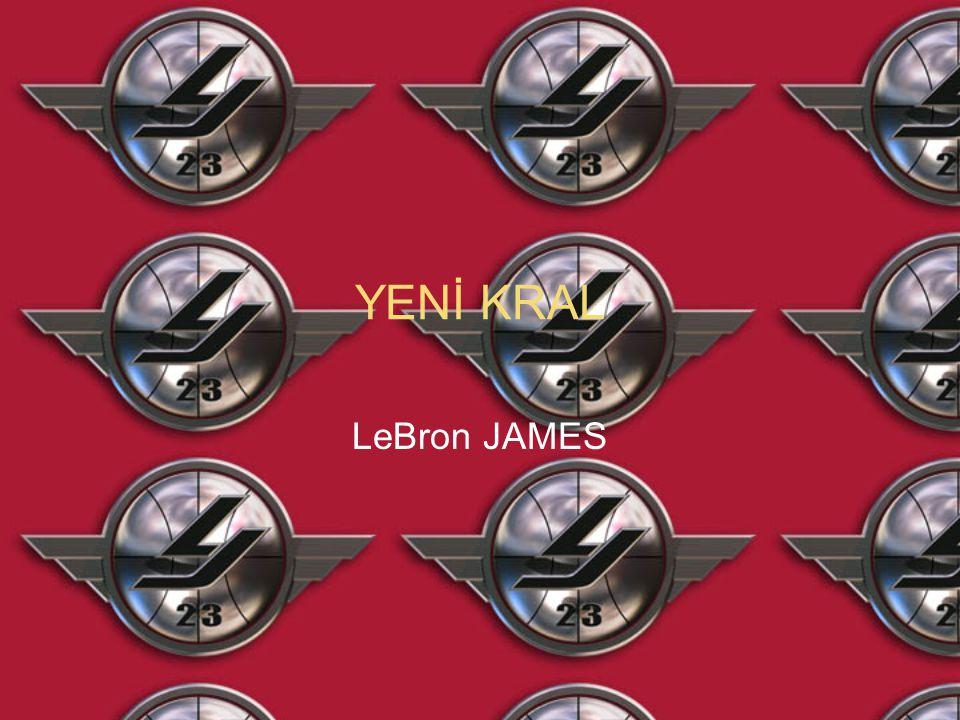 YENİ KRAL LeBron JAMES