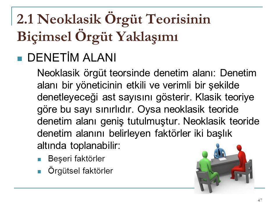 2.1 Neoklasik Örgüt Teorisinin Biçimsel Örgüt Yaklaşımı