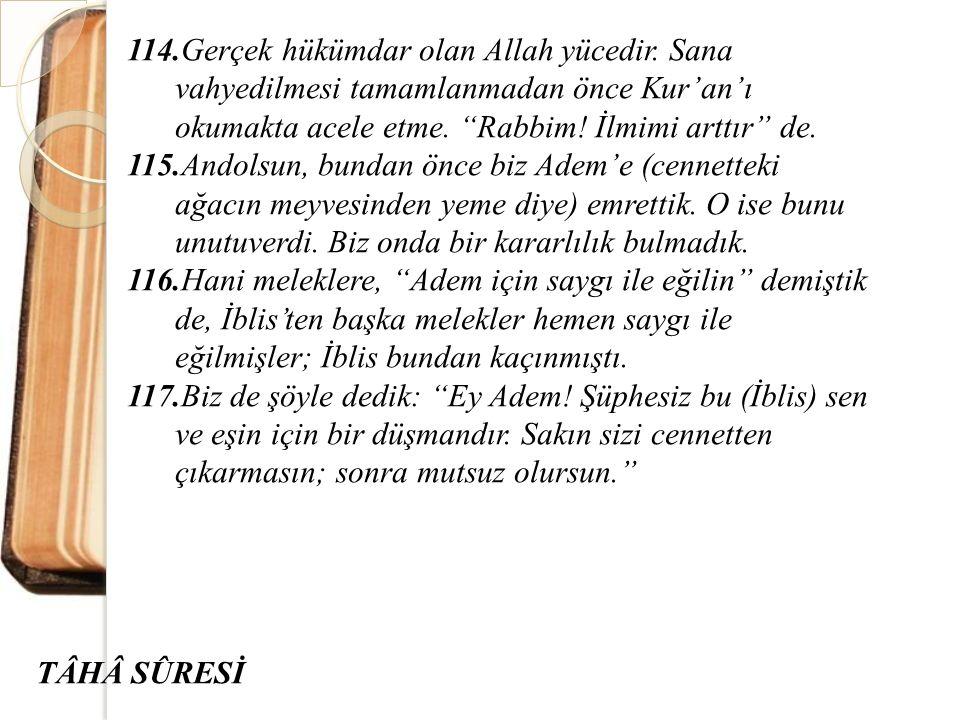 114. Gerçek hükümdar olan Allah yücedir