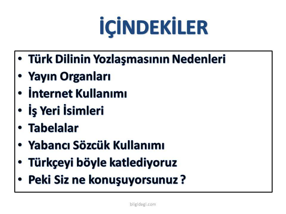 İÇİNDEKİLER Türk Dilinin Yozlaşmasının Nedenleri Yayın Organları
