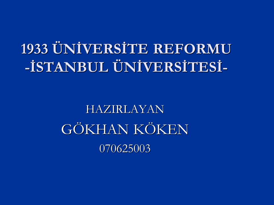 1933 ÜNİVERSİTE REFORMU -İSTANBUL ÜNİVERSİTESİ-