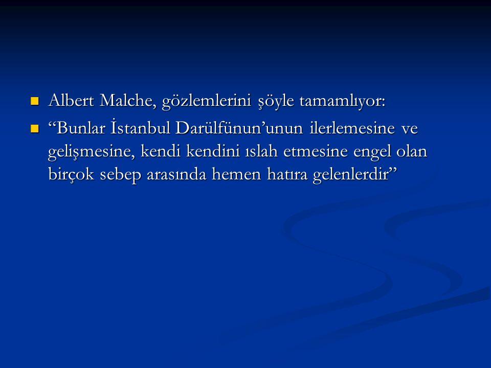 Albert Malche, gözlemlerini şöyle tamamlıyor: