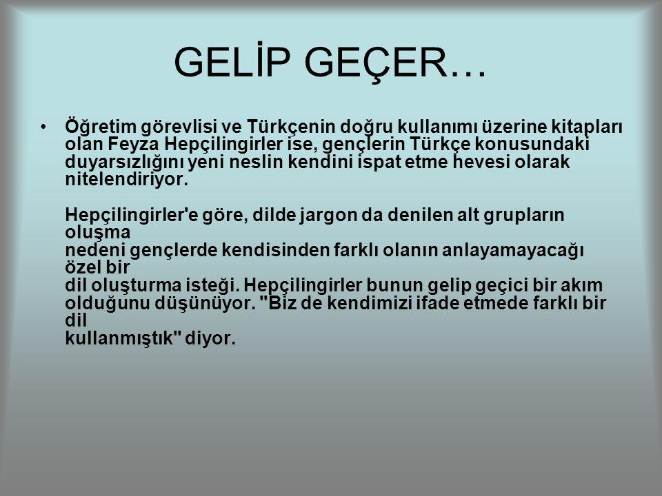 GELİP GEÇER…