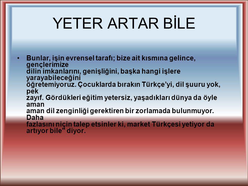YETER ARTAR BİLE
