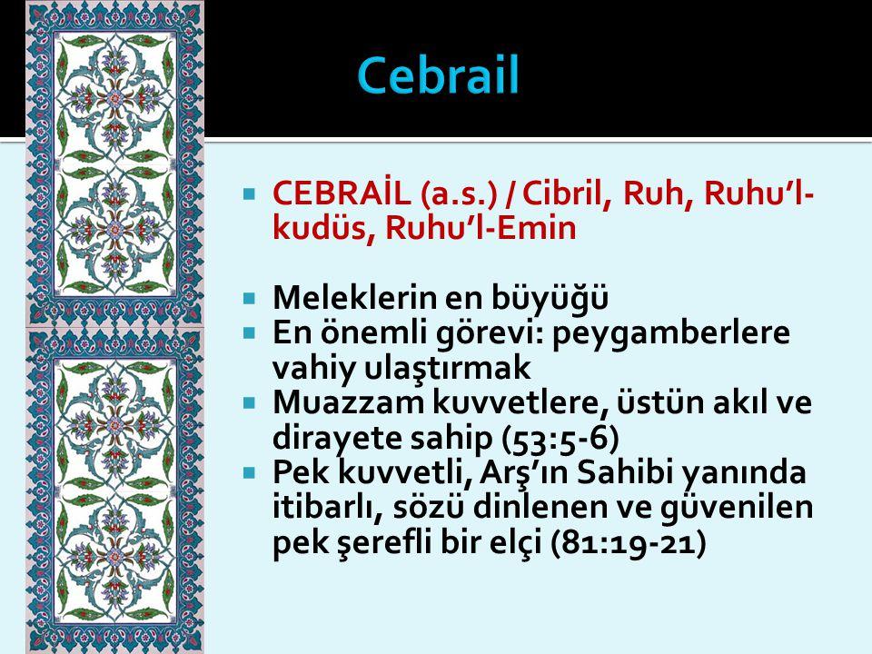 Cebrail CEBRAİL (a.s.) / Cibril, Ruh, Ruhu'l-kudüs, Ruhu'l-Emin