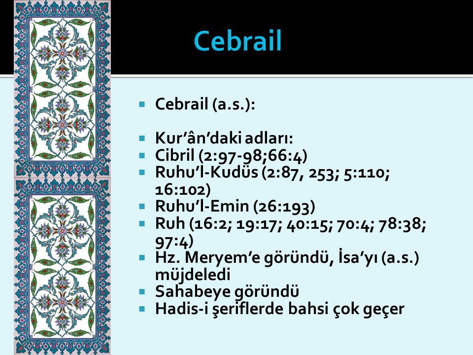 Cebrail Cebrail (a.s.): Kur'ân'daki adları: Cibril (2:97-98;66:4)