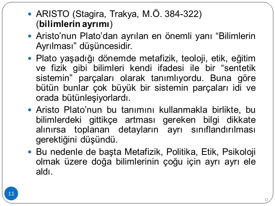 ARISTO (Stagira, Trakya, M.Ö. 384-322) (bilimlerin ayrımı)