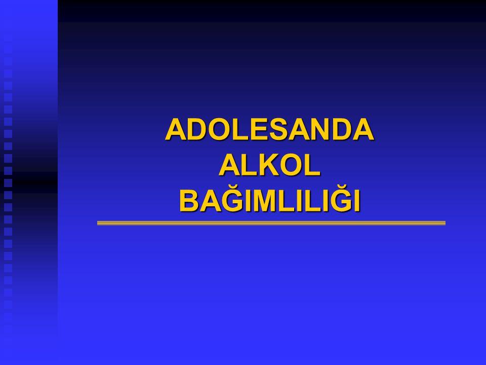 ADOLESANDA ALKOL BAĞIMLILIĞI