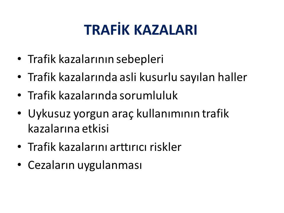 TRAFİK KAZALARI Trafik kazalarının sebepleri