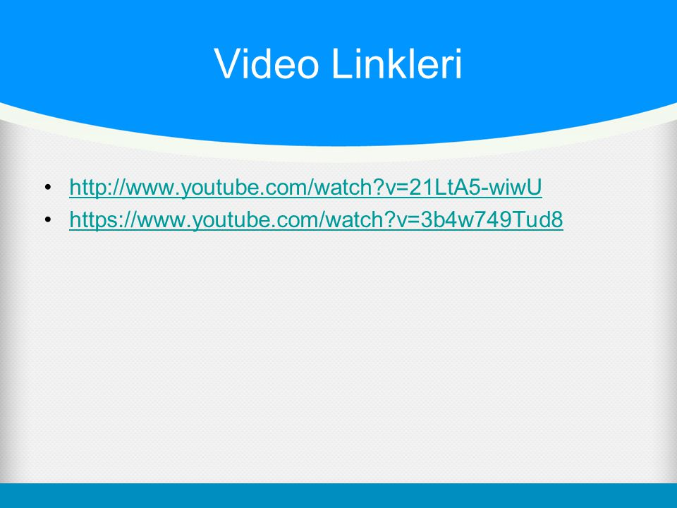 Video Linkleri http://www.youtube.com/watch v=21LtA5-wiwU